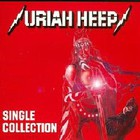 Uriah Heep - Single Collection