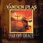 Vanden Plas - Far Off Grace