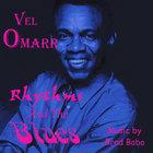 Vel Omarr - Rhythms & The Blues