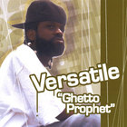 Versatile - Ghetto Prophet