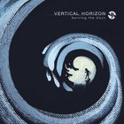 Vertical Horizon - Burning The Days