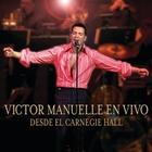 Victor Manuelle - Victor Manuelle En Vivo: Desde El Carnegie Hall