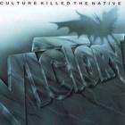 Culture Killed The Native