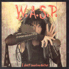 W.A.S.P. - I Don't Need No Doctor (EP)