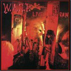W.A.S.P. - Live...In The Raw