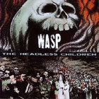 W.A.S.P. - The Headless Children