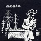 W.A.S.T.E. - Violent Delights