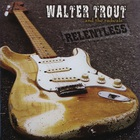 Walter Trout - Relentless