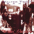 Walter Trout - Tellin\' Stories