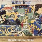 Walter Trout - Breaking the Rules
