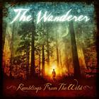 Wanderer - Ramblings From The Wild