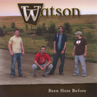 watson - Been Here Before