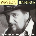 Waylon Jennings - Super Hits