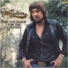 Waylon Jennings - Are You Ready For Some Country