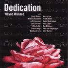 Wayne Wallace - Dedication
