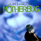 Will Bernard And Motherbug