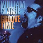 William Clarke - Groove Time