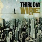Wire - Third Day