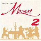 Wolfgang Amadeus Mozart - Essential Mozart, Vol. 2
