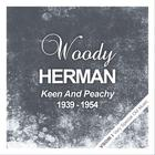 Woody Herman - Keen And Peachy (1939 - 1954) (Remastered)