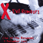 X - Evil Rumours - Live At The Basement (2 CD)