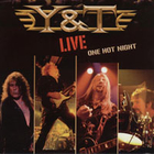 Y&T - Live One Hot Night(1)