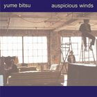 Yume Bitsu - Auspicious Winds