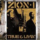Zion I - True And Livin'