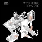 Reptilectric Revisitado