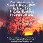 Zoe Erisman Liszt Sonata in B Minor & Debussy Preludes Bk 1