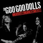 Goo Goo Dolls - Greatest Hits Volume 1: The Singles
