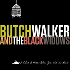 Butch Walker - I Liked It Better When You Had No Heart