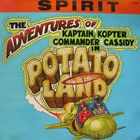 Spirit - The Adventures Of Kaptain Kopter And Commander Cassidy In Potatoland