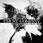 TRUST company - Dreaming In Black And White