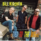 Bill Kirchen - Tied To The Wheel