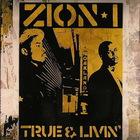 Zion I - True & Livin'