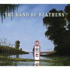 The Band Of Heathens - The Band Of Heathens