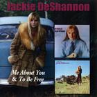 Jackie Deshannon - Me About You & To Be Free