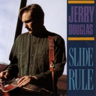 Jerry Douglas - Slide Rule