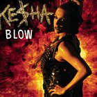 Ke$ha - Blow (CDS)
