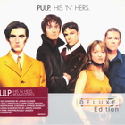 Pulp - His 'n' Hers (Deluxe Edition) CD1