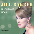 Jill Barber - Mischievous Moon
