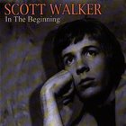 Scott Walker - In The Beginning