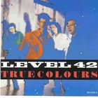 Level 42 - True Colours