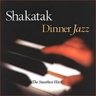 Shakatak - Dinner Jazz: The Smoothest Hits