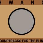 Swans - Soundtracks For The Blind CD1