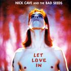 Nick Cave & the Bad Seeds - Let Love In (Remastered 2011)