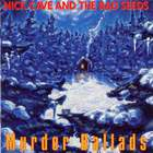 Nick Cave & the Bad Seeds - Murder Ballads (Remastered 2011)