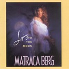 Matraca Berg - Lying To The Moon