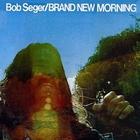 Bob Seger - Brand New Morning (Vinyl)